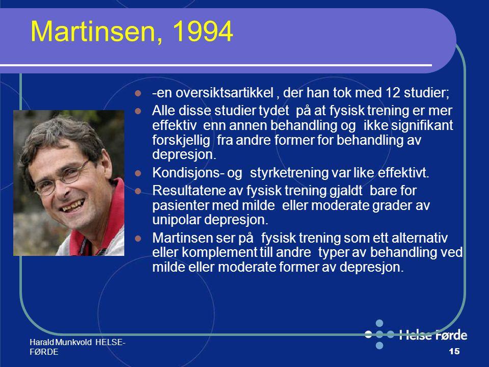 Martinsen, 1994 -en oversiktsartikkel , der han tok med 12 studier;