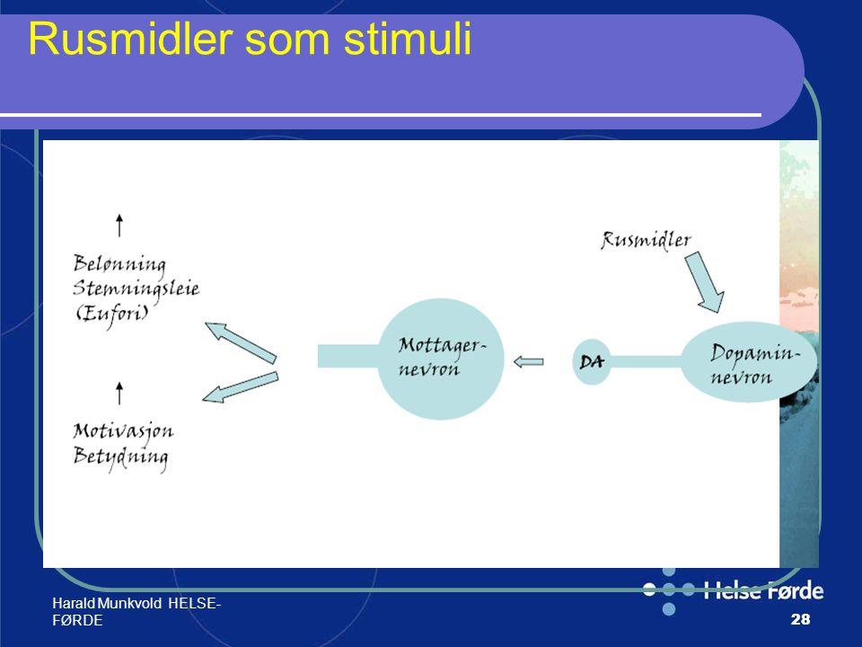 Rusmidler som stimuli Harald Munkvold HELSE-FØRDE
