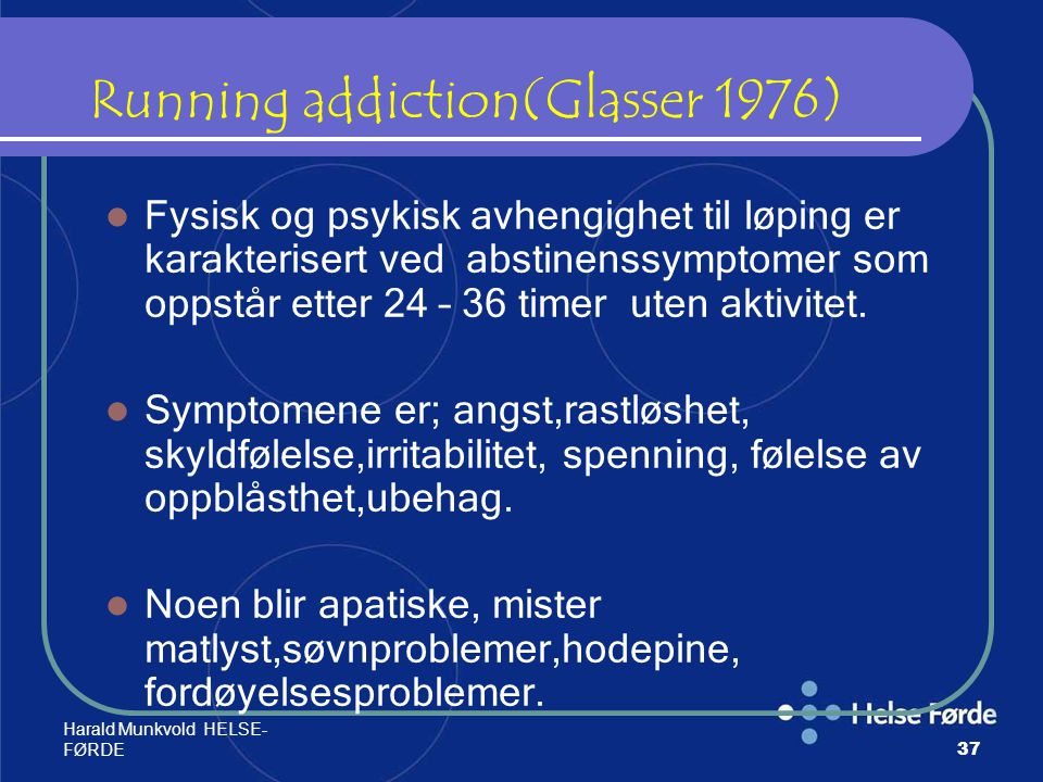 Running addiction(Glasser 1976)