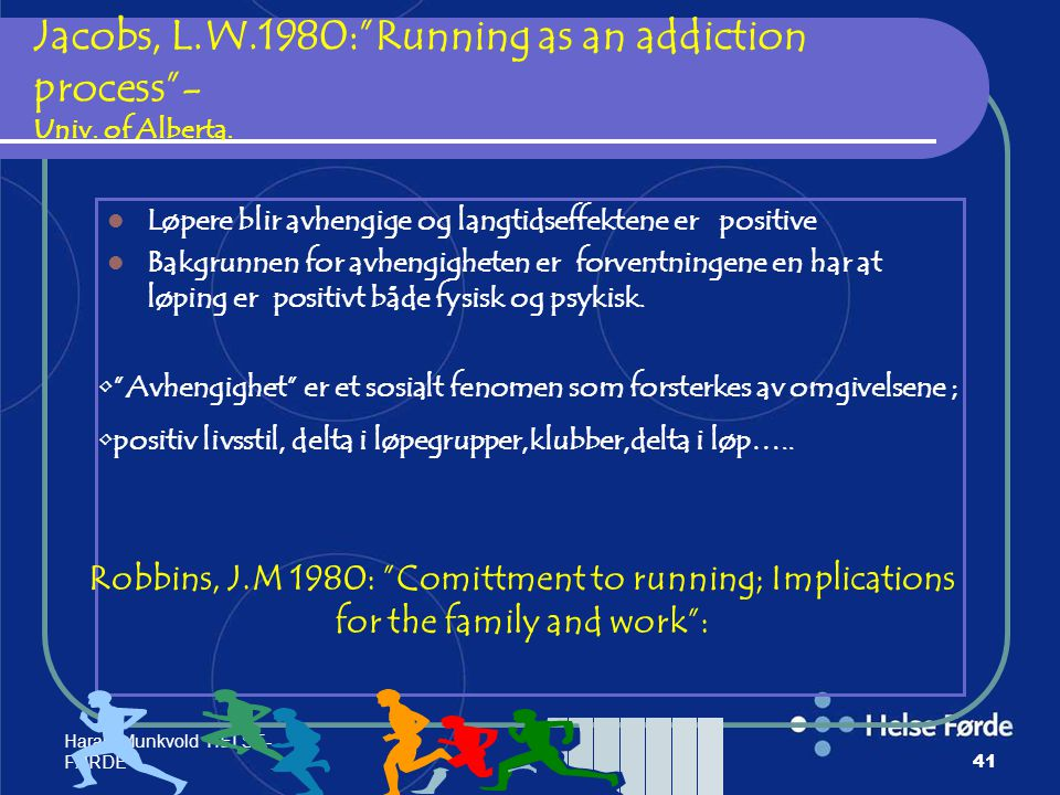 Jacobs, L.W.1980: Running as an addiction process - Univ. of Alberta.