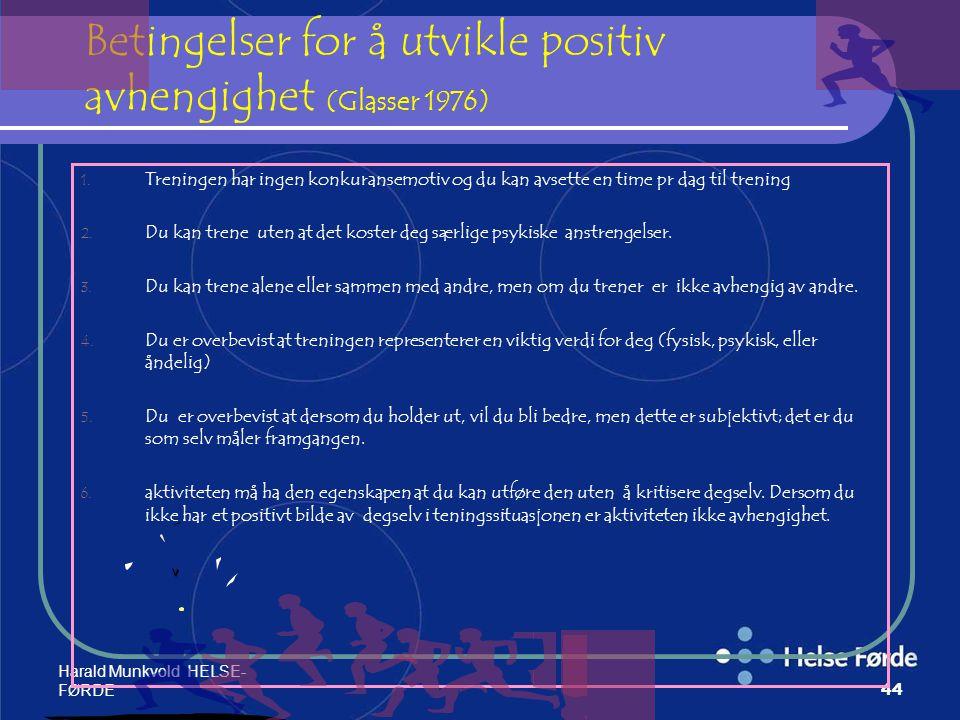 Betingelser for å utvikle positiv avhengighet (Glasser 1976)