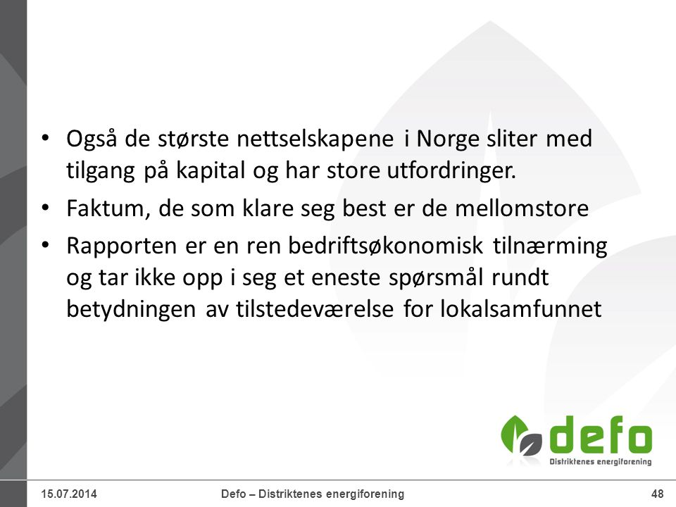 Også de største nettselskapene i Norge sliter med tilgang på kapital og har store utfordringer.
