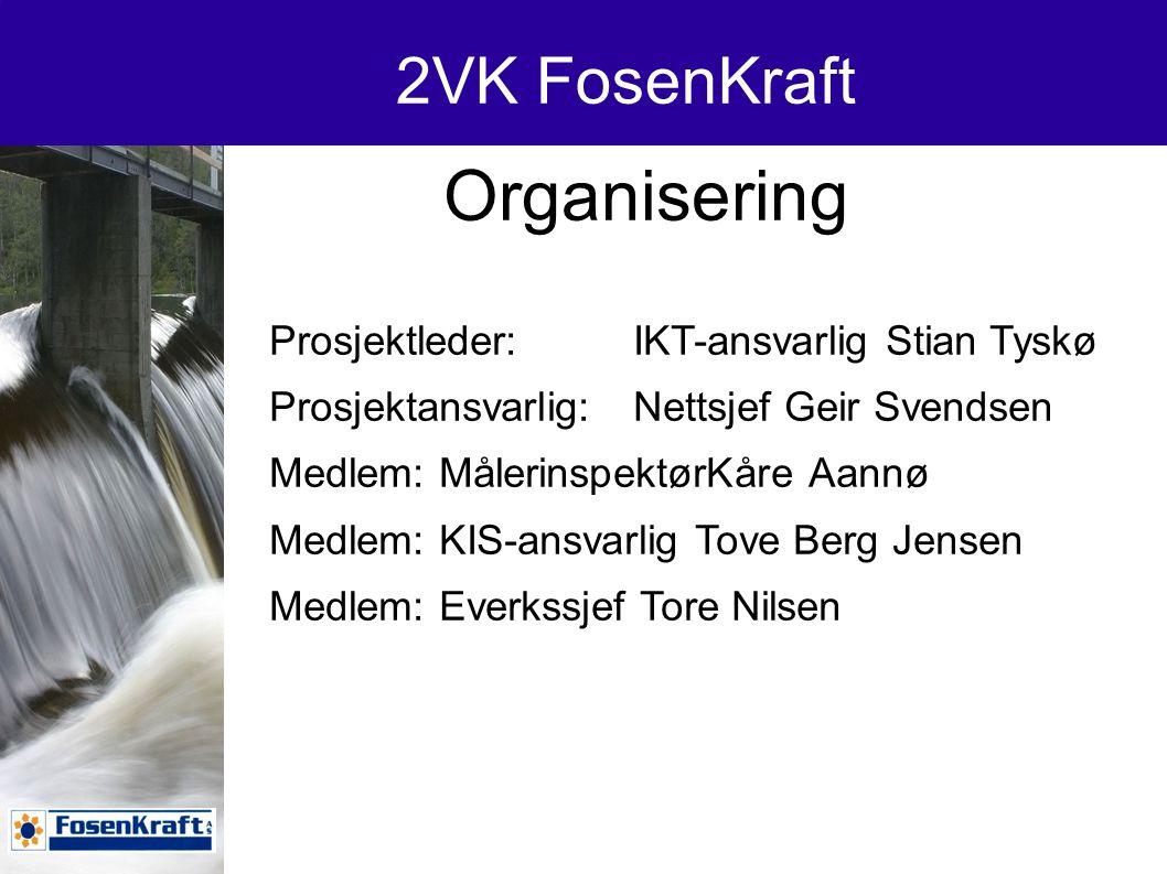 Organisering 2VK FosenKraft Prosjektleder: IKT-ansvarlig Stian Tyskø