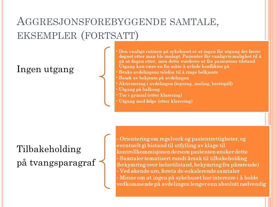 Aggresjonsforebyggende samtale, eksempler (fortsatt)