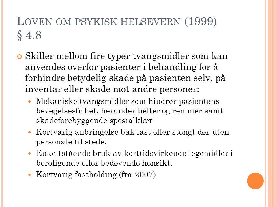 Loven om psykisk helsevern (1999) § 4.8