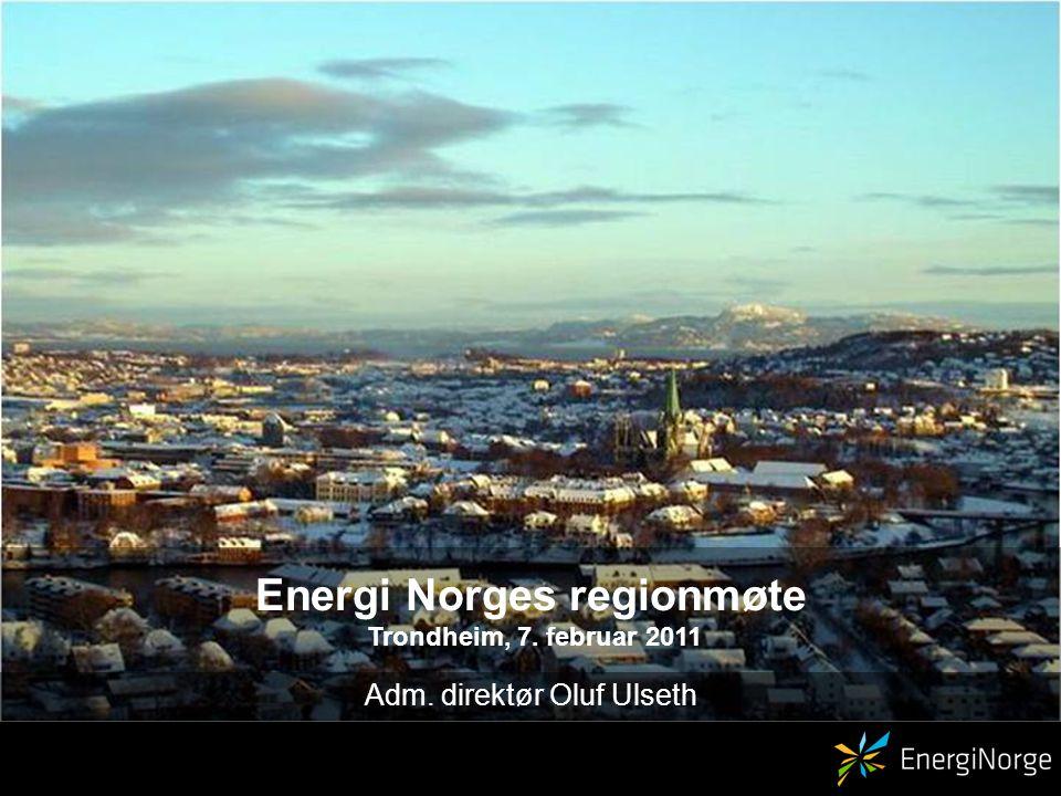 Energi Norges regionmøte Trondheim, 7. februar 2011