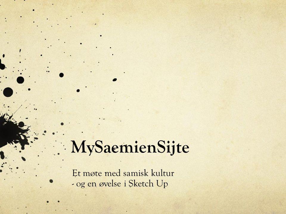 Et møte med samisk kultur - og en øvelse i Sketch Up