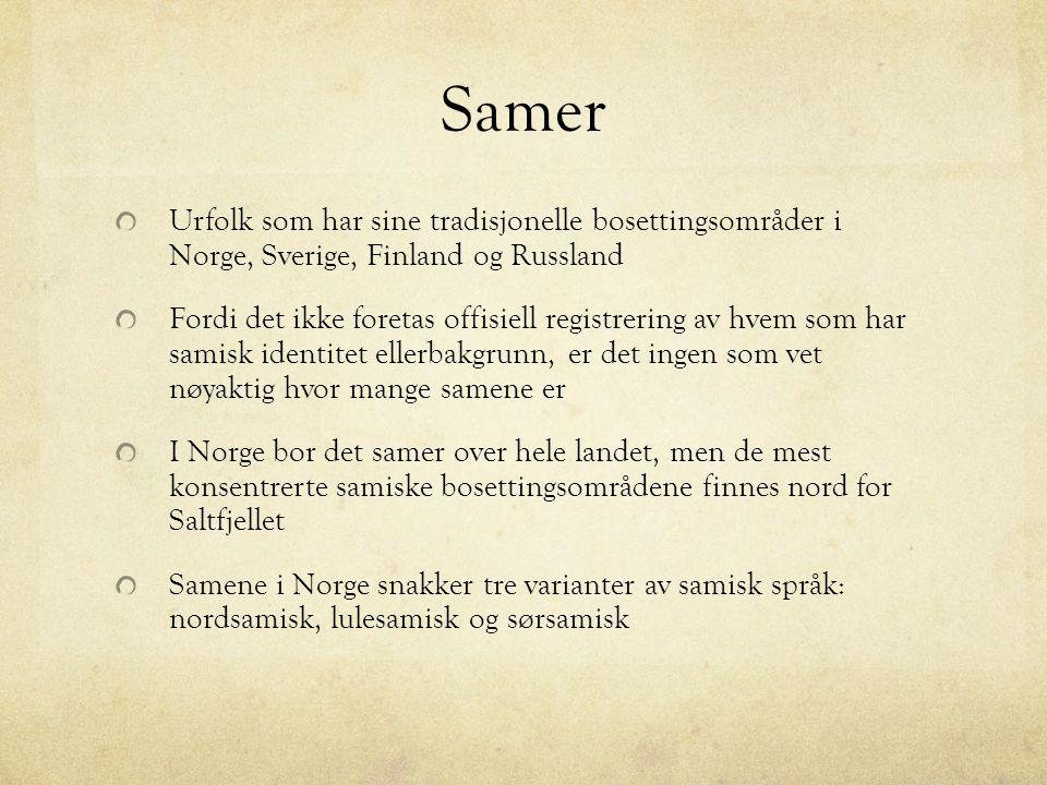 Samer Urfolk som har sine tradisjonelle bosettingsområder i Norge, Sverige, Finland og Russland.