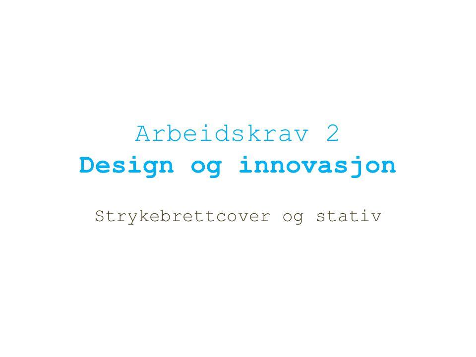 Arbeidskrav 2 Design og innovasjon