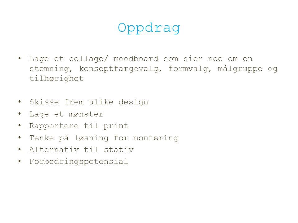 Oppdrag Lage et collage/ moodboard som sier noe om en stemning, konseptfargevalg, formvalg, målgruppe og tilhørighet.
