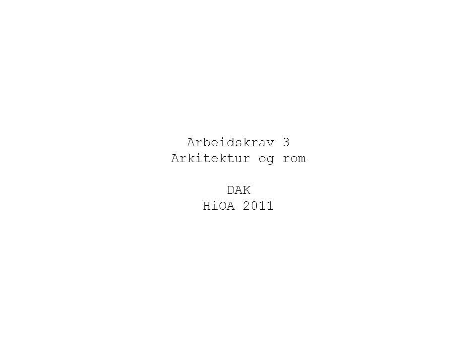 Arbeidskrav 3 Arkitektur og rom DAK HiOA 2011