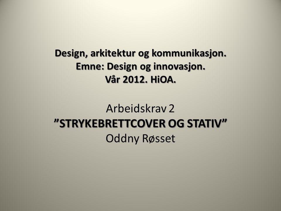 Design, arkitektur og kommunikasjon. Emne: Design og innovasjon