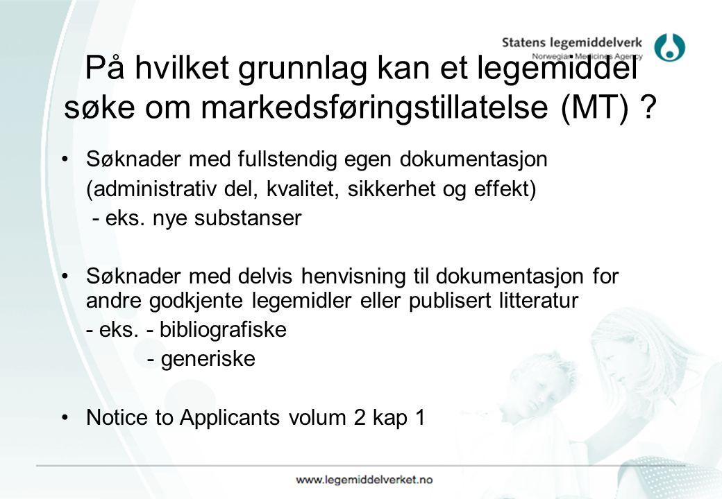 På hvilket grunnlag kan et legemiddel søke om markedsføringstillatelse (MT)