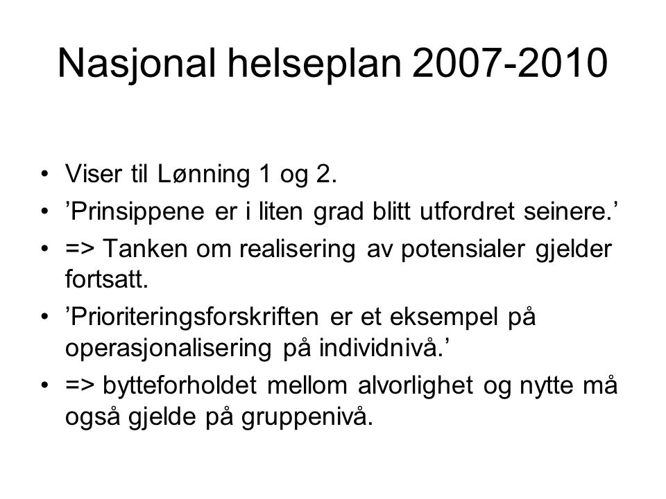 Nasjonal helseplan 2007-2010 Viser til Lønning 1 og 2.