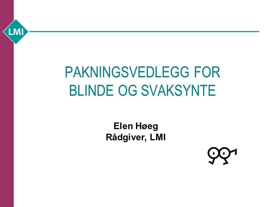 PAKNINGSVEDLEGG FOR BLINDE OG SVAKSYNTE