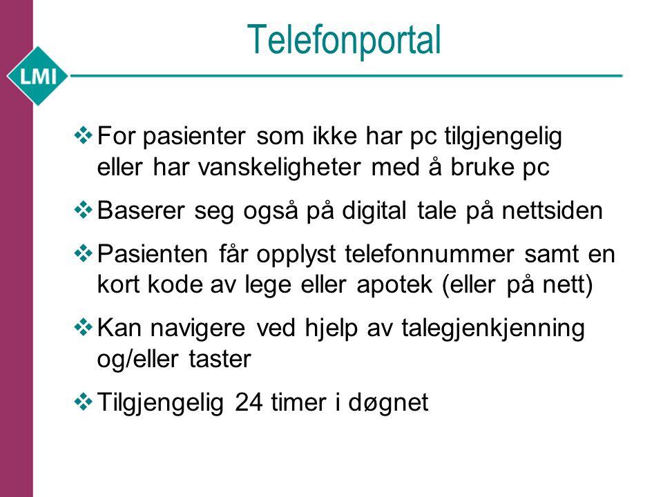 Telefonportal For pasienter som ikke har pc tilgjengelig eller har vanskeligheter med å bruke pc. Baserer seg også på digital tale på nettsiden.