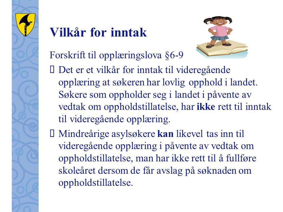 Vilkår for inntak Forskrift til opplæringslova §6-9