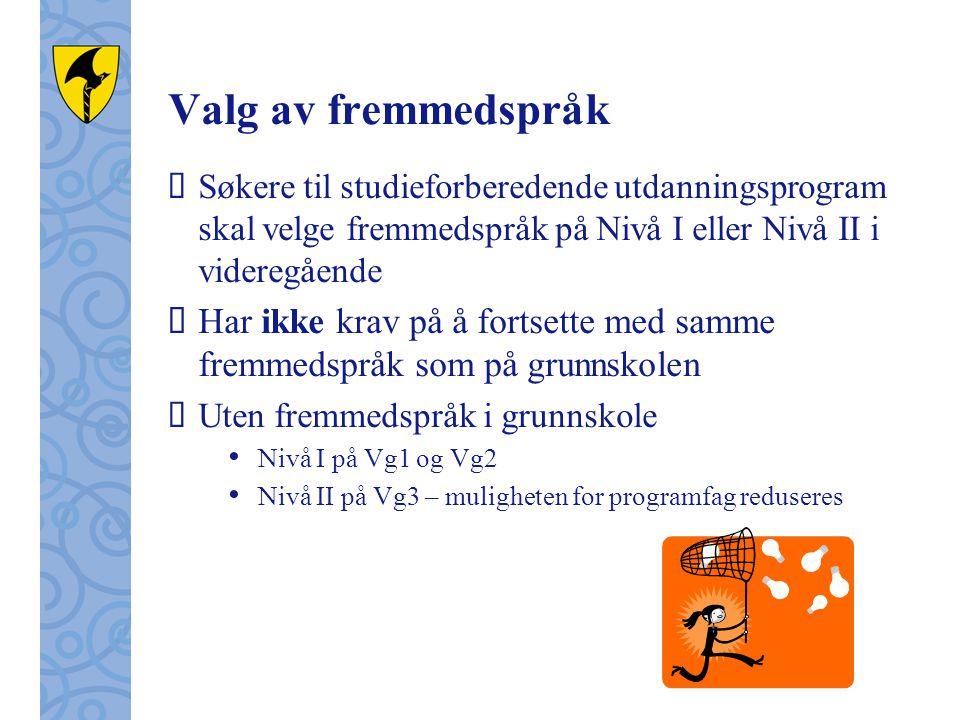 Valg av fremmedspråk Søkere til studieforberedende utdanningsprogram skal velge fremmedspråk på Nivå I eller Nivå II i videregående.