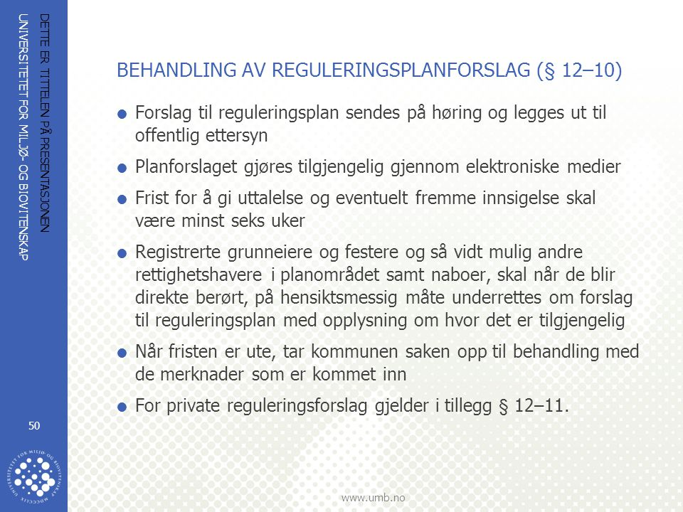 BEHANDLING AV REGULERINGSPLANFORSLAG (§ 12–10)