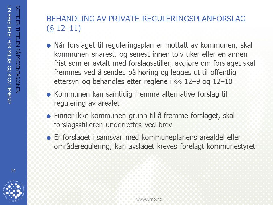 BEHANDLING AV PRIVATE REGULERINGSPLANFORSLAG (§ 12–11)