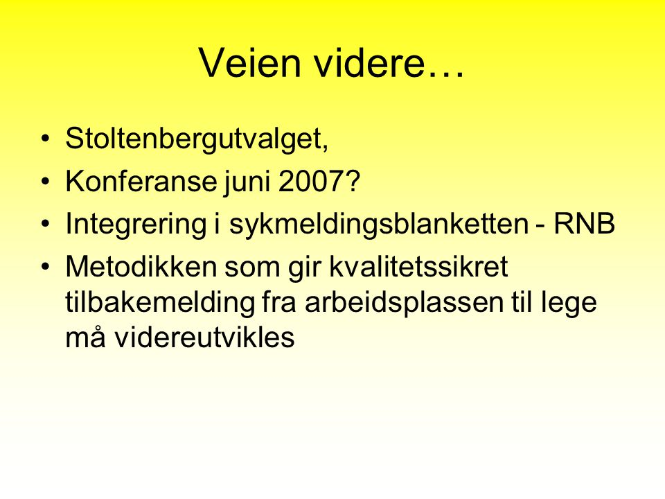 Veien videre… Stoltenbergutvalget, Konferanse juni 2007