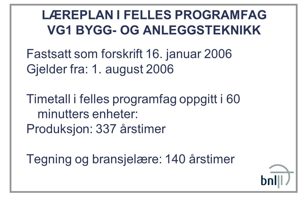 LÆREPLAN I FELLES PROGRAMFAG VG1 BYGG- OG ANLEGGSTEKNIKK