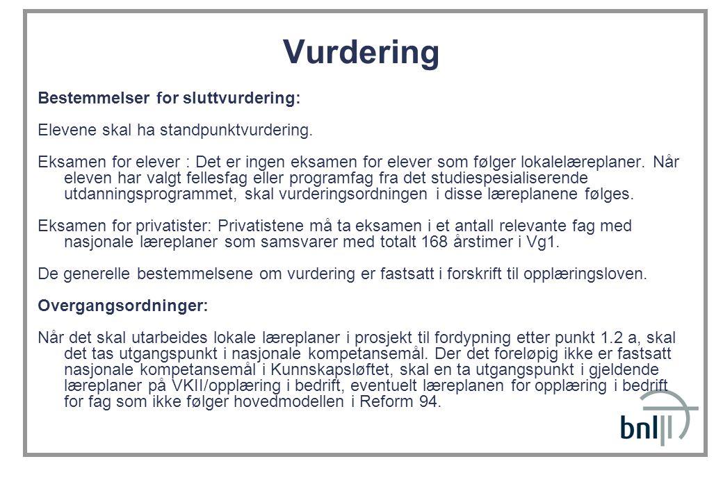 Vurdering Bestemmelser for sluttvurdering: