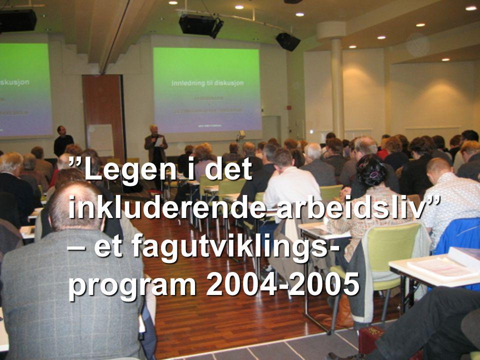 Legen i det inkluderende arbeidsliv – et fagutviklings-program 2004-2005