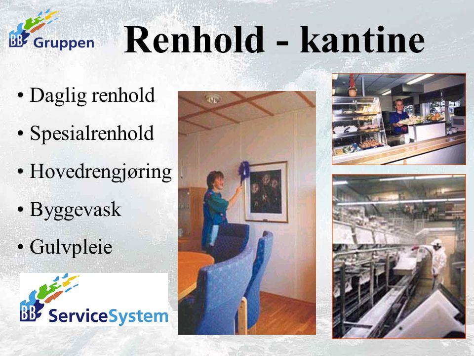 Renhold - kantine Daglig renhold Spesialrenhold Hovedrengjøring