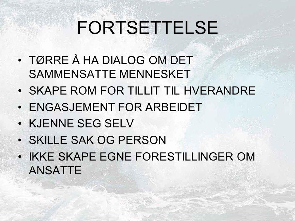 FORTSETTELSE TØRRE Å HA DIALOG OM DET SAMMENSATTE MENNESKET