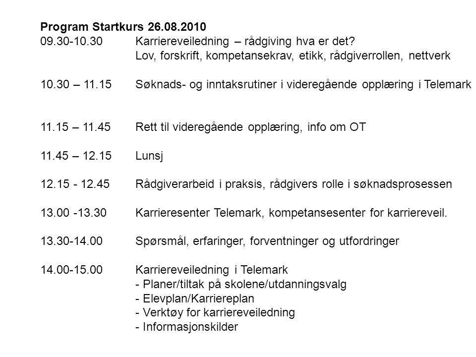 Program Startkurs 26.08.2010 09.30-10.30 Karriereveiledning – rådgiving hva er det Lov, forskrift, kompetansekrav, etikk, rådgiverrollen, nettverk.
