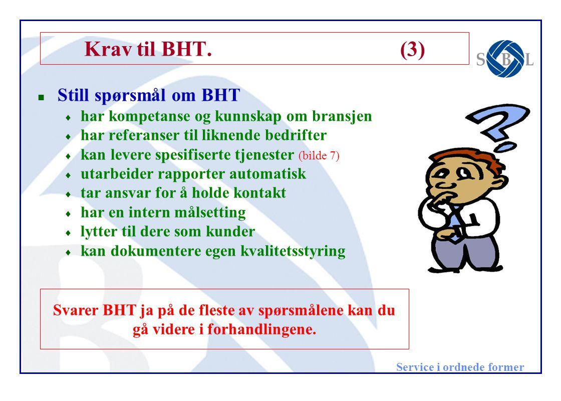 Krav til BHT. (3) Still spørsmål om BHT