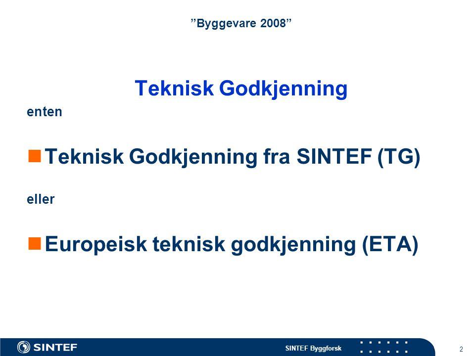 Teknisk Godkjenning fra SINTEF (TG)