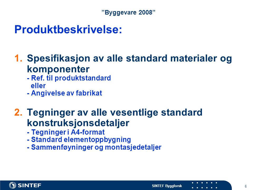 Byggevare 2008 Produktbeskrivelse: