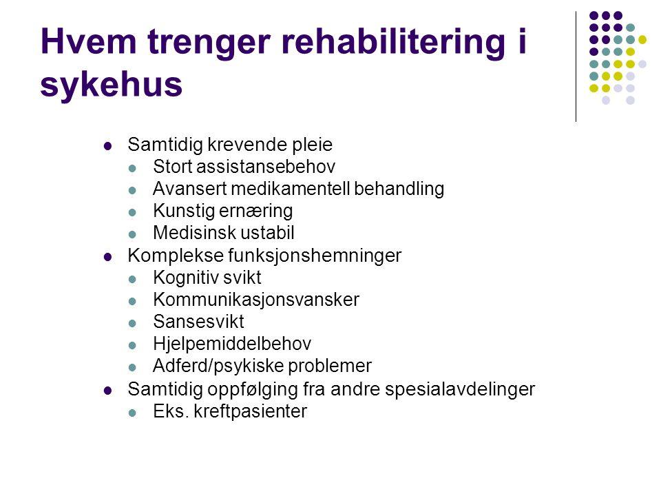 Hvem trenger rehabilitering i sykehus