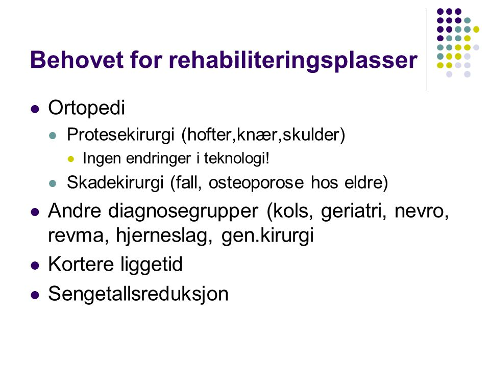 Behovet for rehabiliteringsplasser