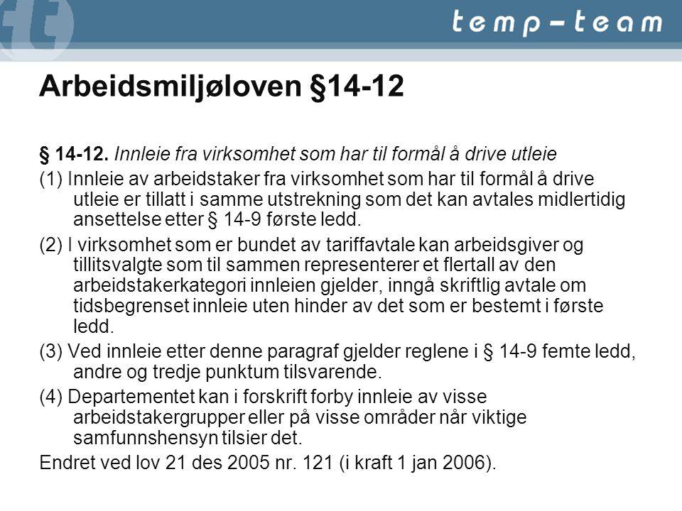 Arbeidsmiljøloven §14-12 § 14-12. Innleie fra virksomhet som har til formål å drive utleie.