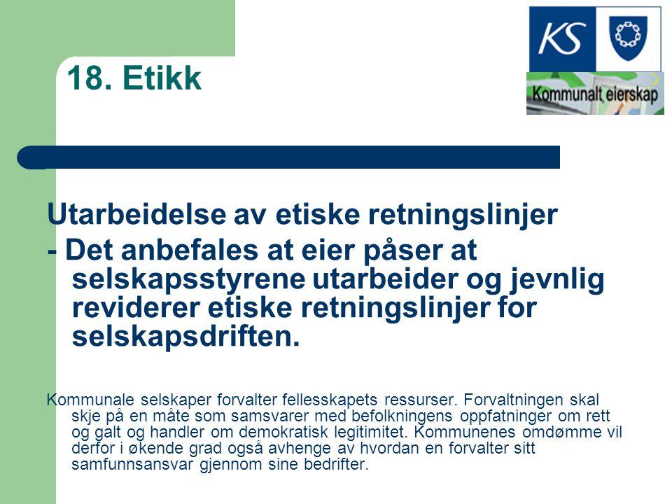 18. Etikk Utarbeidelse av etiske retningslinjer