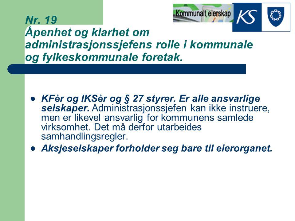 Nr. 19 Åpenhet og klarhet om administrasjonssjefens rolle i kommunale og fylkeskommunale foretak.