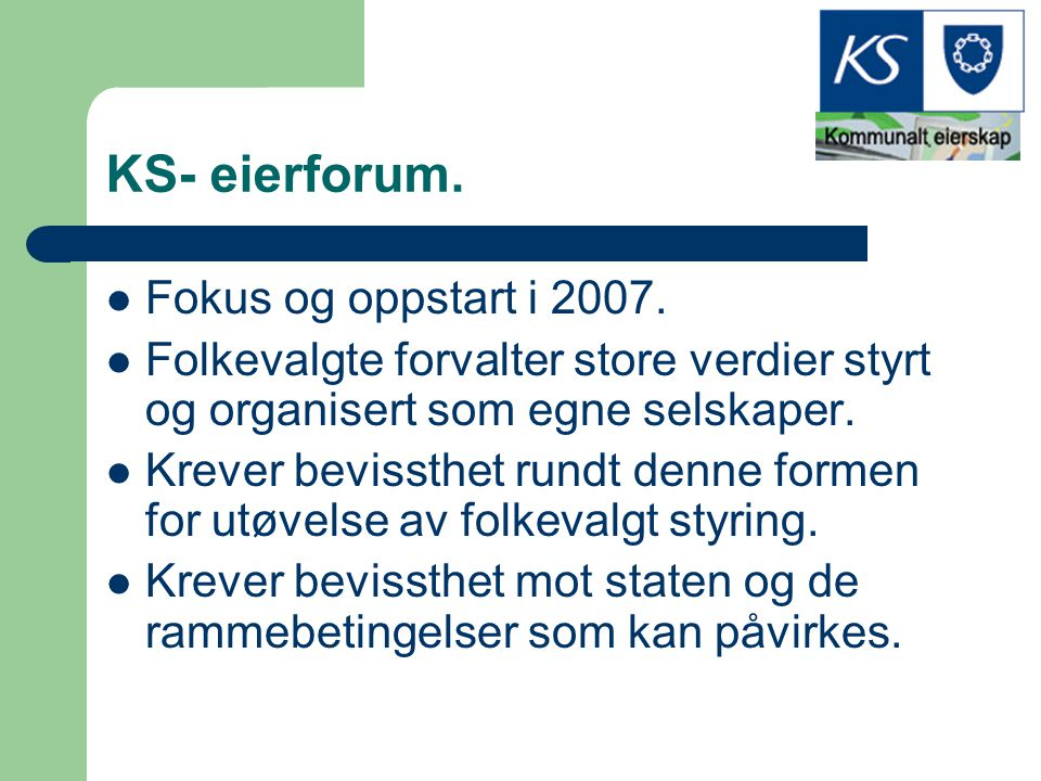 KS- eierforum. Fokus og oppstart i 2007.