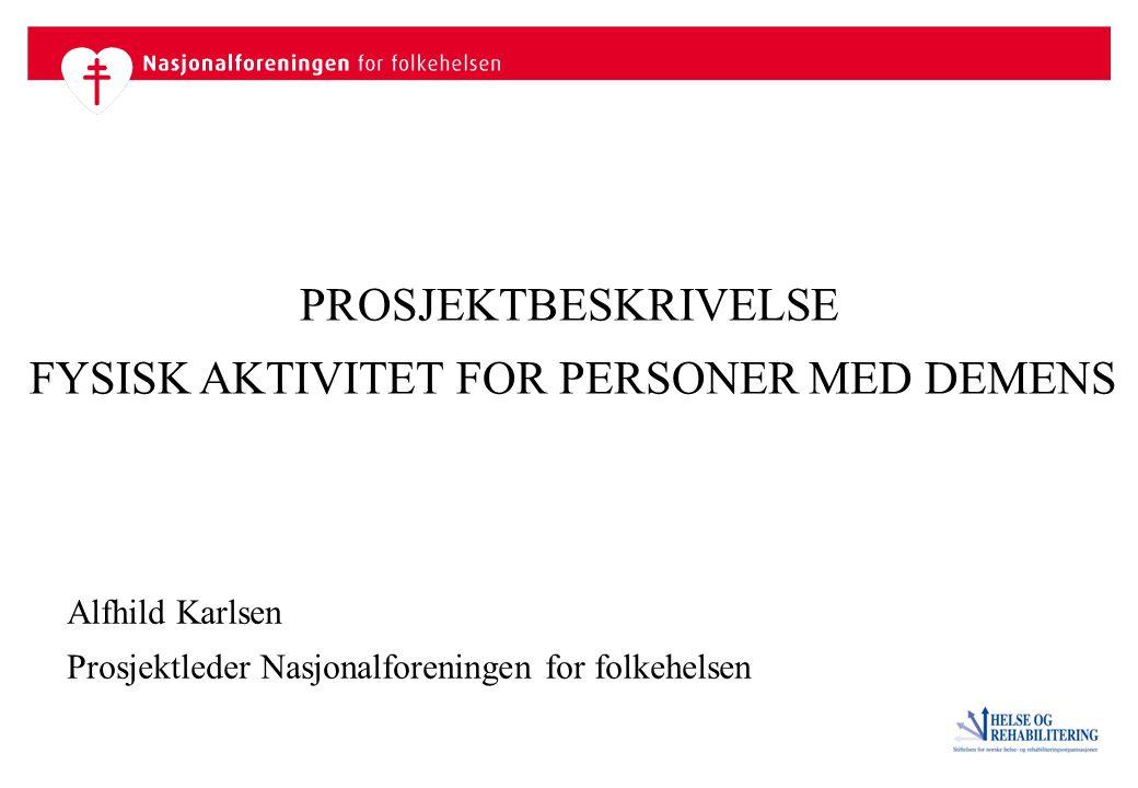 FYSISK AKTIVITET FOR PERSONER MED DEMENS