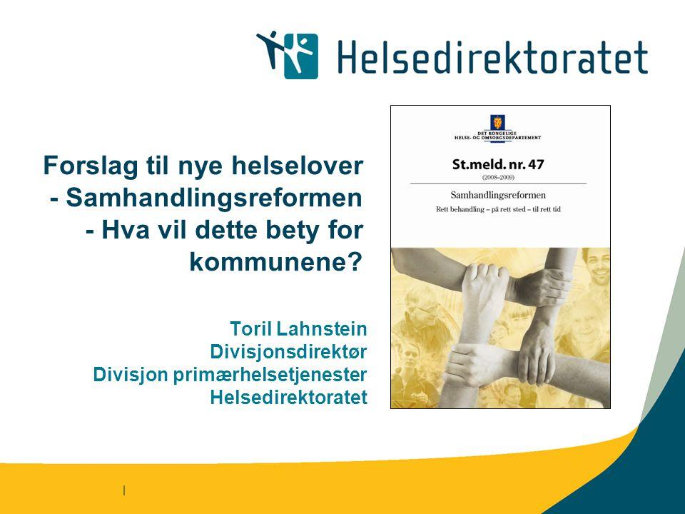Forslag til nye helselover - Samhandlingsreformen - Hva vil dette bety for kommunene