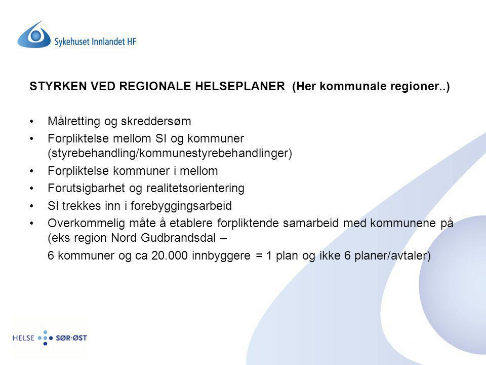 STYRKEN VED REGIONALE HELSEPLANER (Her kommunale regioner..)