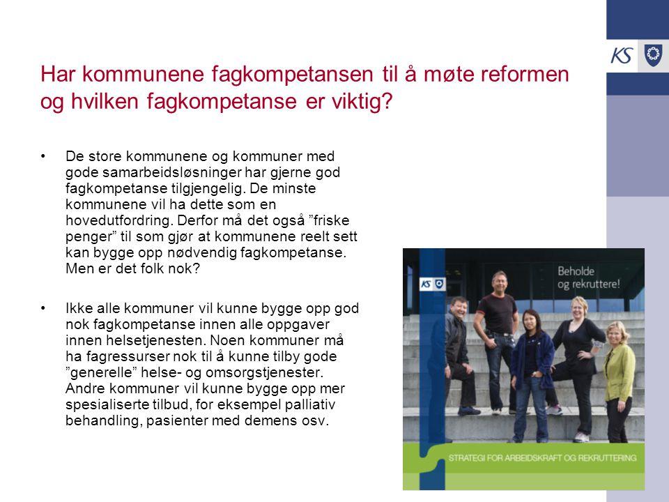 Har kommunene fagkompetansen til å møte reformen og hvilken fagkompetanse er viktig