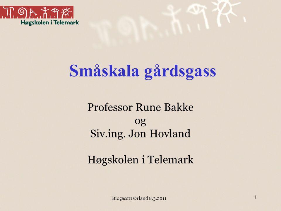 Småskala gårdsgass Professor Rune Bakke og Siv.ing. Jon Hovland