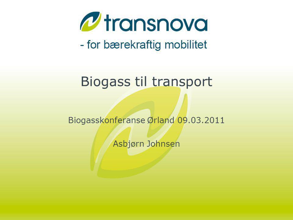 Biogasskonferanse Ørland 09.03.2011 Asbjørn Johnsen