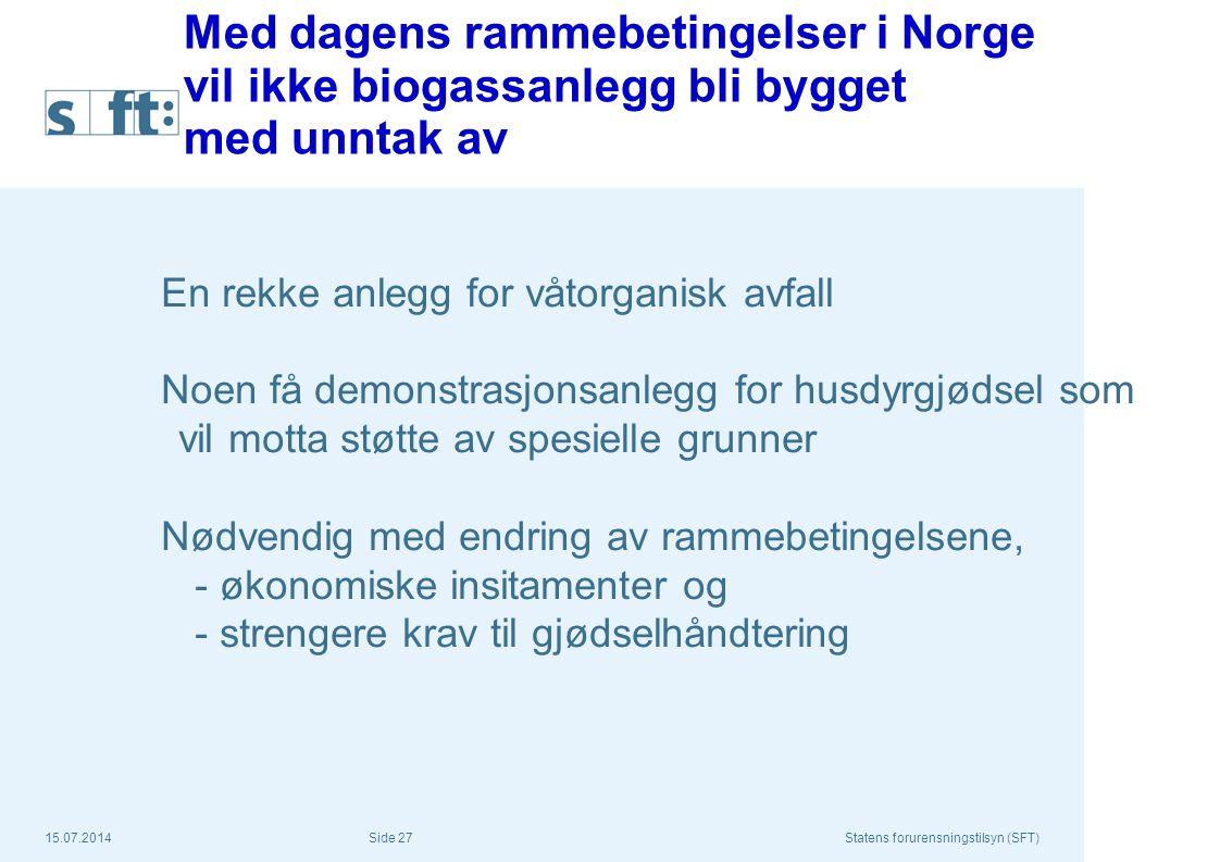 Med dagens rammebetingelser i Norge vil ikke biogassanlegg bli bygget med unntak av