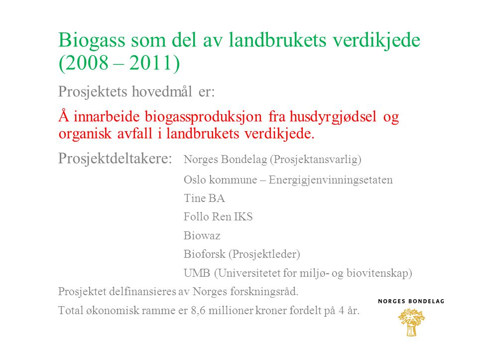 Biogass som del av landbrukets verdikjede (2008 – 2011)