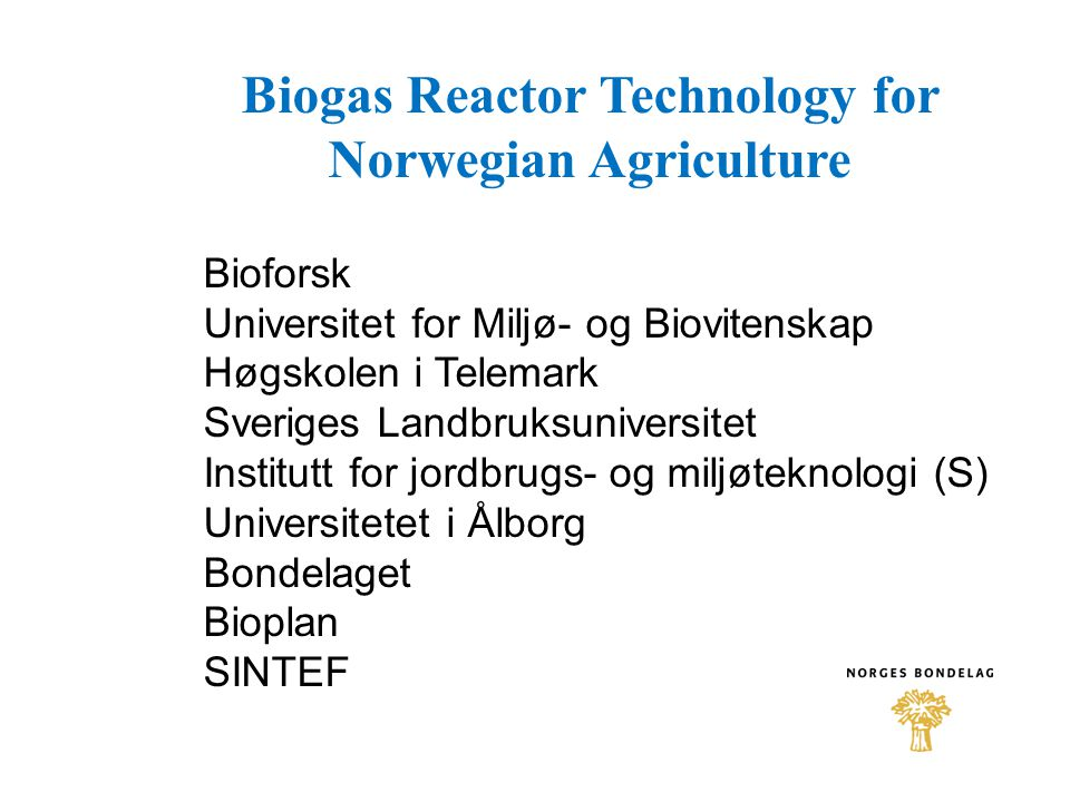 Biogas Reactor Technology for Norwegian Agriculture
