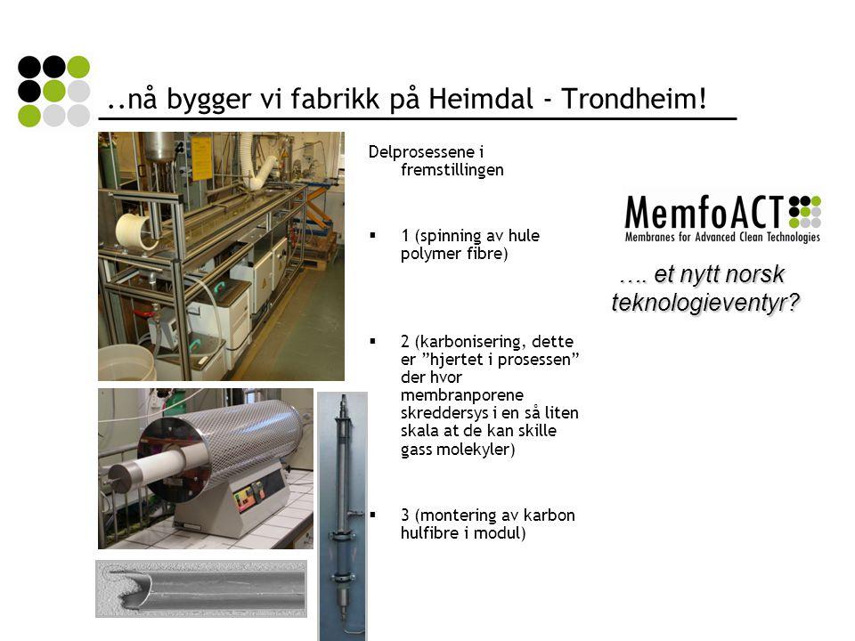 ..nå bygger vi fabrikk på Heimdal - Trondheim!